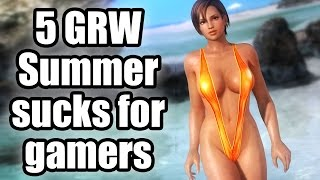 Five Good Reasons Why - Summer sucks for gamers