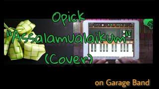 Opick - Assalamualaikum (cover on garage band) ipad/