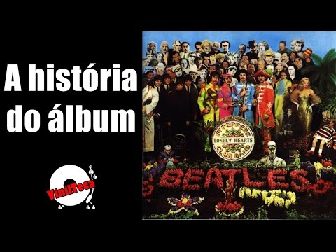 SGT. PEPPERS - THE BEATLES (A história do álbum)   Vinilteca #32