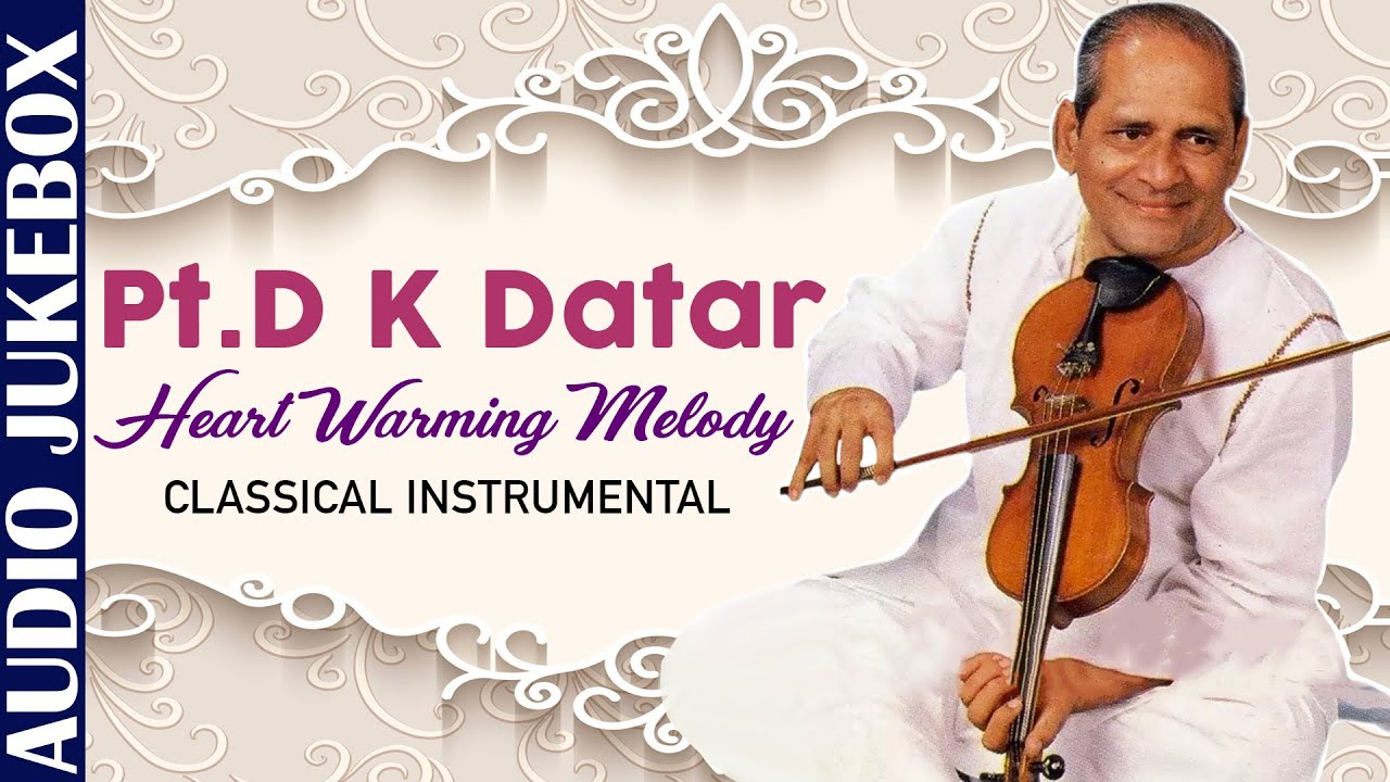 Pt. D.K Datar - Heart Warming Melody | Hindustani Classical Songs | Superhit Classical Instrumental