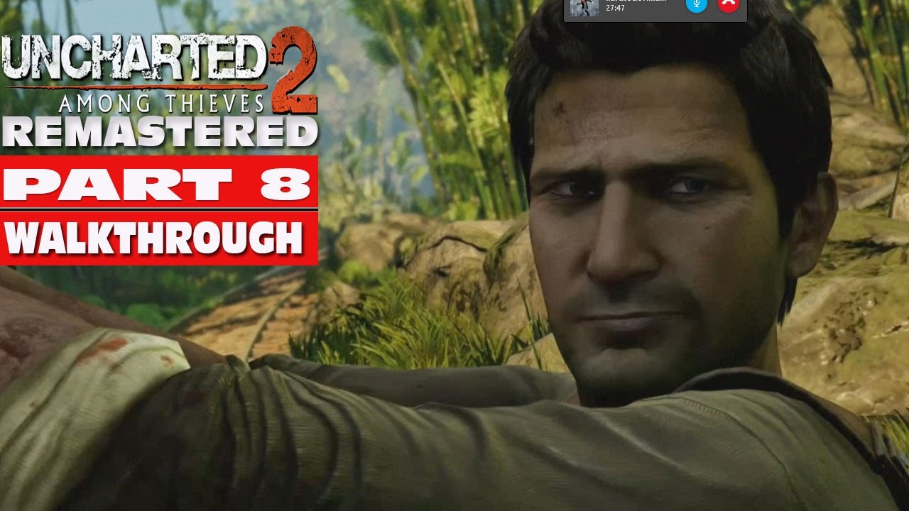 UNCHARTED 2 AMONG THIEVES [ REMASTERED PS4 ] Walkthrough ...