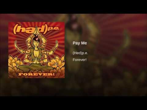 (Hed)p.e. - Pay Me