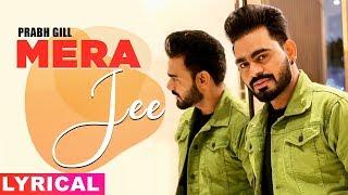 Mera Jee (Lyrical) | Prabh Gill | Latest Punjabi Songs 2020 | Speed Records