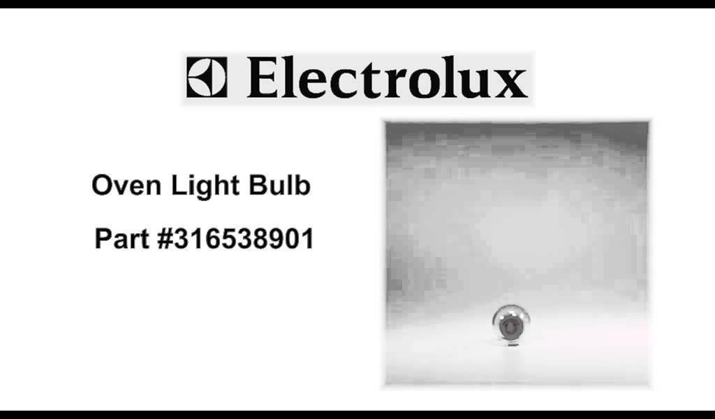 Electrolux Oven Light Bulb Part Number 316538901