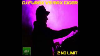 Dj Furax Vs Max Tiger - 2 No Limit (Original Mix)