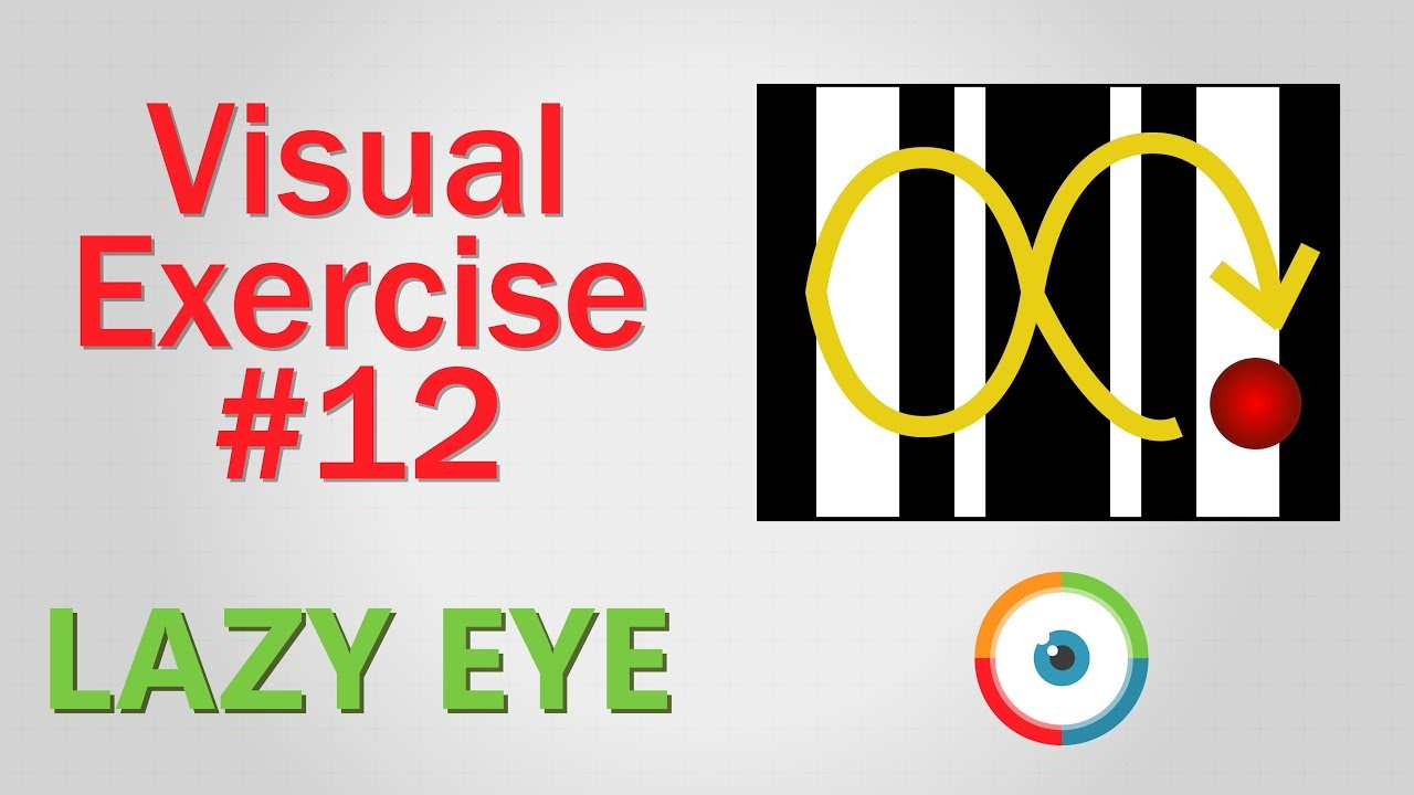 Lazy Eye Exercise #12
