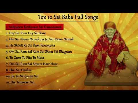 Top 10  Sai Baba Songs || Achyutam Keshavam || Om Sai Namo Namah || Sai Chalisa || Sai Mantra