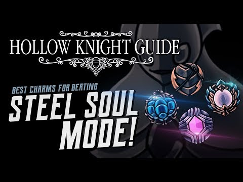 HOLLOW KNIGHT GUIDE [Steel Soul Mode] - Top 5 Charm Builds