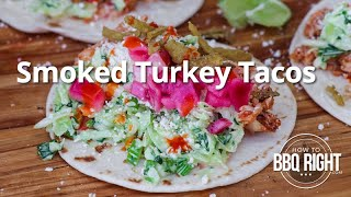 Smoked Turkey Tacos | HowToBBQRight