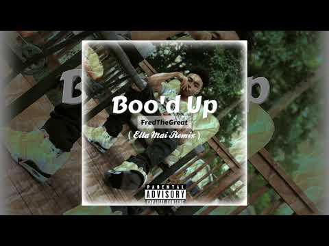 Boo'd Up - FredTheGreat (Ella Mai Remix)