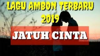 LAGU AMBON TERBARU 2019 JATUH CINTA, BETA JATUH CINTA, LAGU TIMUR POPULER. (LIRIK)
