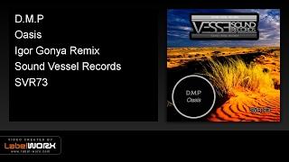 D.M.P - Oasis (Igor Gonya Remix)