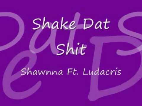 Shake Dat Shit-Shawnna ft. Ludacris