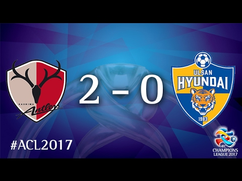 Kashima Antlers vs Ulsan Hyundai FC (AFC Champions League 2017 : Group Stage )