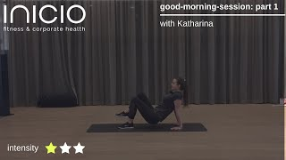 good-morning-session with Katharina: part 1