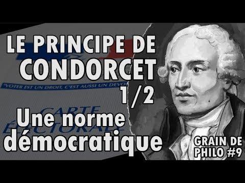 LE PRINCIPE DE CONDORCET (1/2) Une norme démocratique - Grain de philo #9