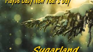 Watch Sugarland Maybe Baby new Years Day video