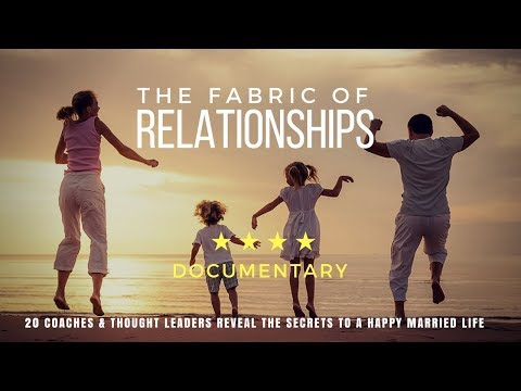 FABRIC OF RELATIONSHIPS/ A film about six human needs