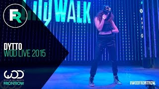 Dytto | FRONTROW | World of Dance LIVE 2015 | #WODLIVE15