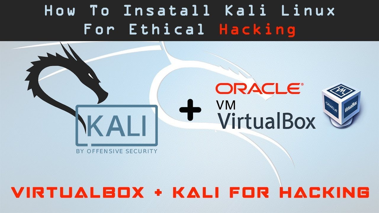 How to Install Kali Linux in VirtualBox on Windows [Latest ...