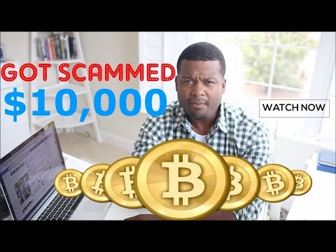 Bitcoin - I Got SCAMMED For $10,000