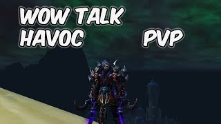 WoW Talk - 8.1 Havoc Demon Hunter PvP - WoW BFA