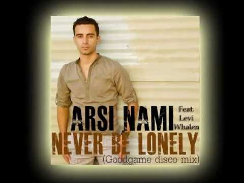 Arsi Nami - Never Be Lonely feat. Levi Whalen (Goodgame Disco Mix)