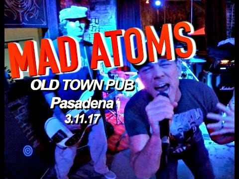 The MAD ATOMS perform at the Pasadena Old Town Pub 3-11-17