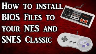 How to install BIOS files to your NES and SNES Classic (Tutorial)