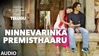 ninnevarinka-premisthaaru-full-song-m-s-dhoni---telugu-sushant-singh-rajput-kiara-advani