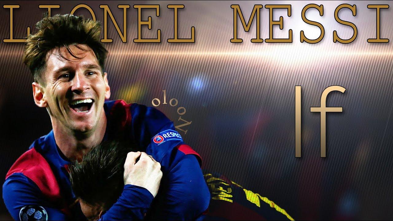 Lionel Messi If Poem By Rudyard Kipling Motivational Video ᴴᴰ