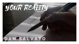 YOUR REALITY BY DAN SALVATO