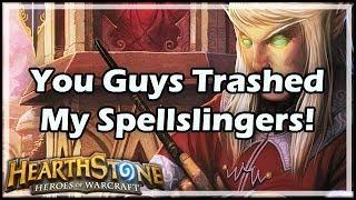 [Hearthstone] You Guys Trashed My Spellslingers!