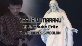 Charles Simbolon - YESUS MUTIARAKU