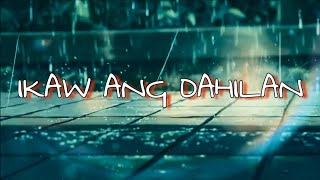 IKAW ANG DAHILAN by: ( Narex)