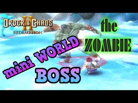 Order & Chaos 2: Redemption- Mini World Boss- Order And Zombies