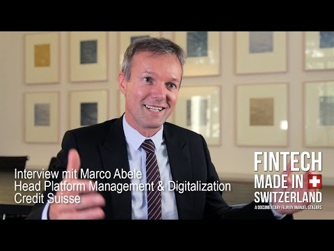 """FinTech Made in Switzerland"": Interview Marco Abele, Credit Suisse"
