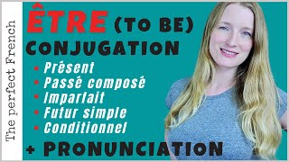 Être (to be) - Conjugated in the 5 main tenses - Focus on pronunciation