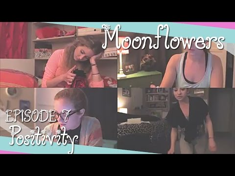 Positivity  Moonflowers Ep. 7