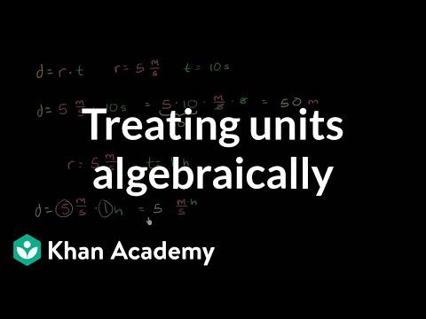 Treating units algebraically and dimensional analysis | Algebra I | Khan Academy