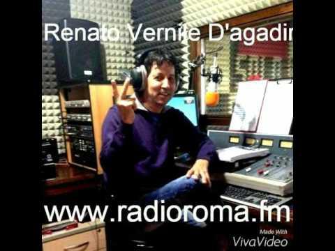 RENATO VERNILE D'AGADIR - BUONGIORNO DI RADIO ROMA
