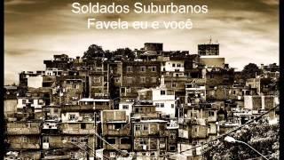 """Soldados Suburbanos """"Favela Eu e Você"""""""