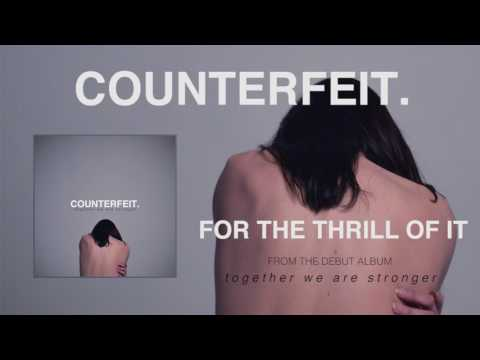 Counterfeit - For The Thrill Of It (Official Audio)