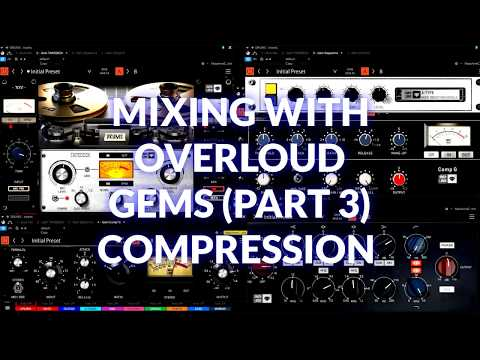 Top-down mixing with Overloud Gems - Pt.3 - The Compressors