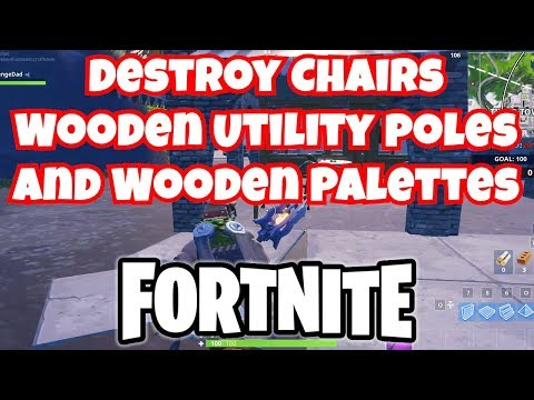 Destroy Wooden Chairs Wooden Utility Poles And Wooden Palettes | Pallets | Fortnite Challenges