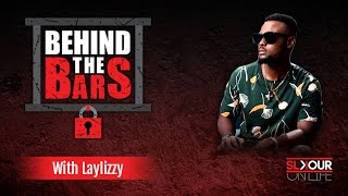 Behind  The Bars: Laylizzy Explains