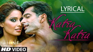 Katra Katra Full Song with Lyrics | Alone | Bipasha Basu | Karan Singh Grover