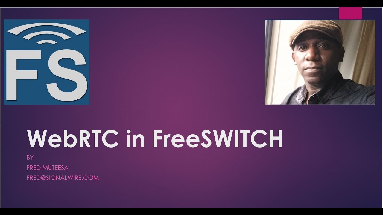 ClueCon Weekly - Fred Muteesa - 11/21/18 configuring WebRTC in FreeSWITCH