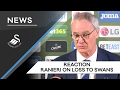 Swans TV - Reaction: Ranieri on loss to Swans