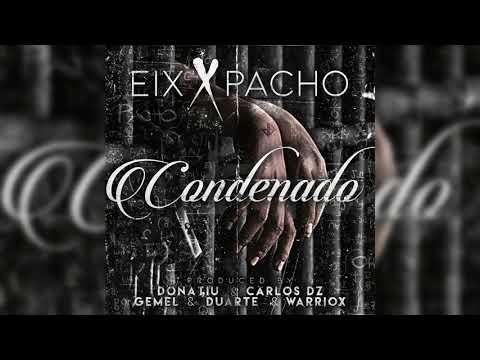 Eix ft. Pacho El AntiFeka - Condenado
